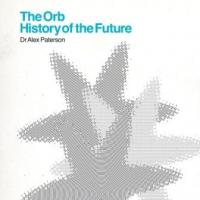 Orb - History Of The Future (BOX) (3CD+DVD) (cover)