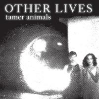 Other Lives - Tamer Animals (cover)