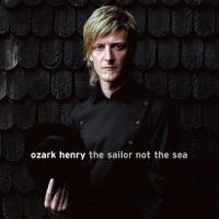 Ozark Henry - Sailor Not the Sea (LP)