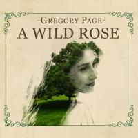 Page, Gregory - A Wild Rose