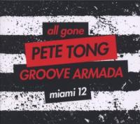 Pete Tong & Groove Armada - All Gone Miami 2012 (2CD) (cover)