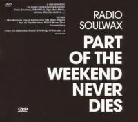 Radio Soulwax - Part Of The Weekend Never Dies (cover)