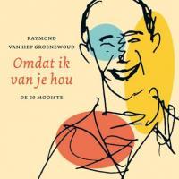Raymond Van Het Groenewoud - Omdat Ik Van Je Hou (Het Beste Van) (cover)