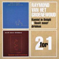 Raymond Van Het Groenewoud - Kamiel In Belgie / Nooit Meer Drinken (cover)