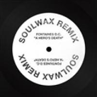 FONTAINES D.C.- A HERO'S DEATH (SOULWAX REMIX) (12INCH Single)