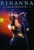 Rihanna - Good Girl Gone Bad Live (DVD)