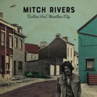 Rivers, Mitch - Restless Soul, Heartless City (LP)