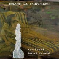 Roland Van Campenhout - New Found Sacred Ground (cover)