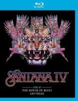 Santana - Santana IV Live At The House Of Blues (Las Vegas) (BluRay)