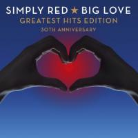 Simply Red - Big Love (Greatest Hits Edition) (30th Anniversary) (2CD)