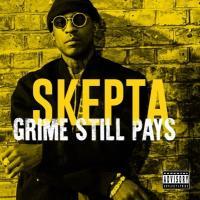Skepta - Grime Still Pays