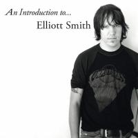 Smith, Elliott - An Introduction To Elliott Smith (LP+Download)
