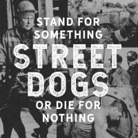 Street Dogs - Stand For Something or Die For Nothing (LP+CD)