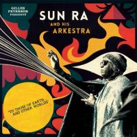 Sun Ra And His Arkestra - To Those Of Earth... And Other Worlds (2LP)