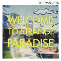 The Van Jets - Welcome To Strange Paradise (LP)