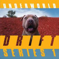 Underworld - Drift Series 1 (7CD+BLURAY)