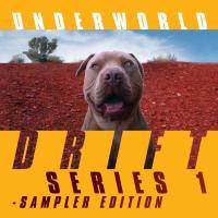 Underworld - Drift Series 1 (Sampler)