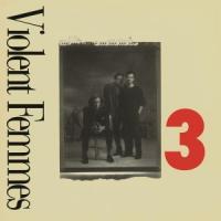 Violent Femmes - 3 (LP)