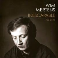 Wim Mertens - Inescapable (BOX)