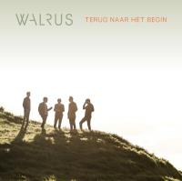 Walrus - Terug Naar Het Begin