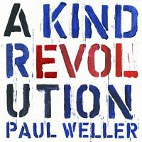 Weller, Paul - A Kind Revolution