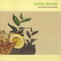 White Denim - Corsicana Lemonade (cover)