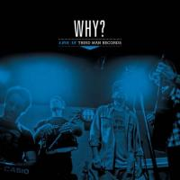 Why? - Live At Third Man Records (LP)