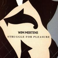 Mertens, Wim - Struggle For Pleasure (2CD) (cover)