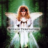 Within Temptation - Mother Earth (+2 Bonus Tracks) (cover)