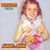 Wizards of Ooze - Almost...Bikini (LP+CD)