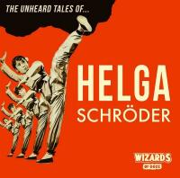 Wizards of Ooze - Unheard Stories of Helga Schroder (LP+CD)