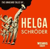 Wizards of Ooze - Unheard Stories of Helga Schroder (LP+CD)