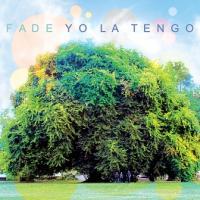 """Yo La Tengo - Fade (LP+7"""") (cover)"""
