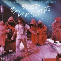 Young, Neil & Crazy Horse - Rust Never Sleeps (DVD)