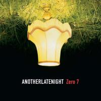 Zero 7 - Another Late Night