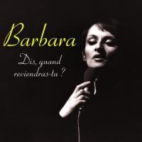 Barbara - Dis quand reviendras-tu ?