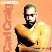 Craig, Carl - DJ Kicks (cover)