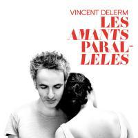 Delerm, Vincent - Les Amants Paralleles