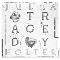 Holter, Julia - Tragedy (LP)