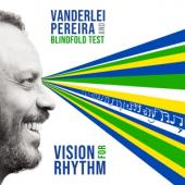 Pereira, Vanderlei & Blindfold Test - Vision For Rhythm