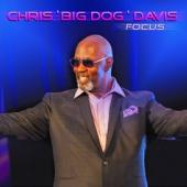 Davis, Chris Big Dog - Focus