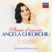 Gheorghiu, Angela - Plaisir D'Amour (Alexandra Dariescu)