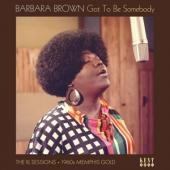 Brown, Barbara - Got To Be Somebody LP