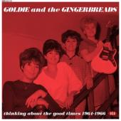 Goldie And The Gingerbrea - Thinking About The Good Times (LP)