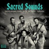 V/A - Sacred Sounds (Dave Hamilton'S Raw Detroit Gospel 1969-1974)