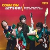 V/A - Come On Let'S Go! (Powerpop Gems From The 70S & 80S)