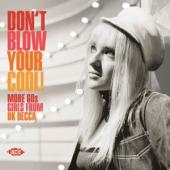V/A - Don'T Blow Your Cool! (More 60S Girls From Uk Decca)