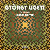 Danny Driver - Ligeti The 18 Etudes