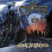 The Crown - Royal Destroyer (LP)