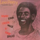 Lee Perry - Roast Fish Collie Weed & Corn Bread (LP)